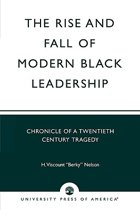 The Rise and Fall of Modern Black Leadership
