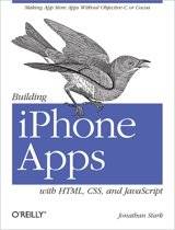 O'Reilly Building iPhone Apps with HTML, CSS, and JavaScript 192pagina's softwareboek & -handleiding