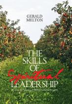 The Skills of Spiritual Leadership
