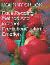 Face Reading Method and Internet Predictioncustomer Emotion
