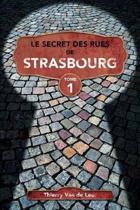 Le Secret Des Rues de Strasbourg - Tome 1