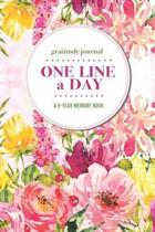 Gratitude Journal - One Line a Day - A 5-Year Memory Book: 5-Year Gratitude Journal - 5-Year Diary - Floral Notebook for Keepsake Memories and Journal