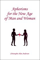 Aphorisms for the New Age of Man and Woman