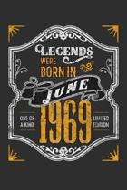 Legends Were Born in June 1969 One Of A Kind Limited Edition