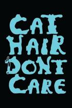 Cat hair don't care: Cat Day gifts for Cat lovers Lined Journal cat gifts i love cats Funny cat gifts Best gifts for cat lovers Cute cat gi
