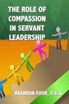The Role of Compassion in Servant Leadership