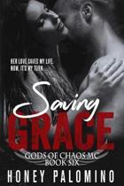 Saving Grace: Gods of Chaos MC (Book Six)