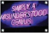 Tuinposter – Neon 'Simply a Misunderstood Genius'– 90x60 Foto op Tuinposter (wanddecoratie voor buiten en binnen)