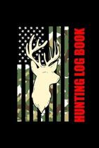 Hunting Log Book: My Prayer Journal, Diary Or Notebook For Hunting Lover. Deer Turkeys Elk Rabbits Duck Fox And More Gifts. 110 Story Pa