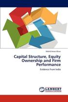 Capital Structure, Equity Ownership and Firm Performance
