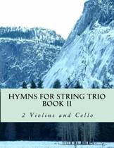 Hymns for String Trio Book II - 2 Violins and Cello