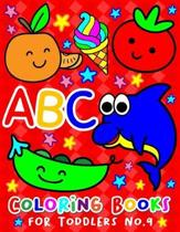 ABC Coloring Books for Toddlers No.9: abc pre k workbook, abc book, abc kids, abc preschool workbook, Alphabet coloring books, Coloring books for kids