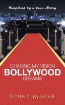 Chasing My Vision - Bollywood Dreams
