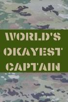 World's Okayest Captain: Army and Air Force Blank Lined Journal Notebook Diary Logbook Planner Gift