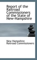 Report of the Railroad Commissioners of the State of New-Hampshire