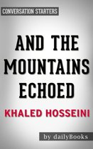 Conversations on And the Mountains Echoed: by Khaled Hosseini | Conversation Starters