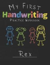 My first Handwriting Practice Workbook Rex