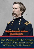 The Passing Of The Armies: An Account Of The Final Campaign Of The Army Of The Potomac,