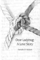 Dear Ladybug: A Love Story