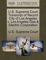 U.S. Supreme Court Transcript of Record City of Los Angeles V. Los Angeles Gas & Electric Corporation
