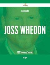 Complete Joss Whedon - 163 Success Secrets
