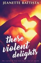 These Violent Delights