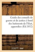 Guide des conseils de guerre et de justice bord des batiments de l'Etat, appendice