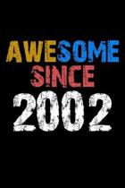 Awesome since 2002 Notebook Birthday Gift: Lined Notebook / Journal Gift, 110 Pages, 6x9, Soft Cover, Matte Finish