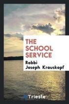 The School Service