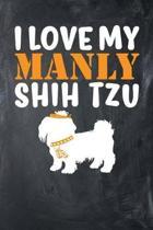 I Love My Manly Shih Tzu
