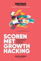 Sprout groeigids voor startups en scaleups - Scoren met growth hacking