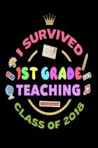 I Survived 1st Grade Teaching Class of 2018