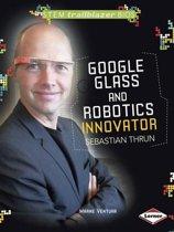 Sebastian Thrun - Google Glass and Robotics Innovator - STEM