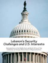Lebanon's Security Challenges and U.S. Interests