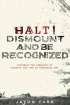 Halt! Dismount and Be Recognized
