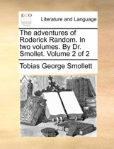 The Adventures of Roderick Random. in Two Volumes. by Dr. Smollet. Volume 2 of 2