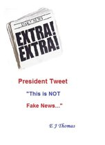 President Tweet ''This is NOT Fake News''
