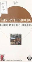 Saint-Pétersbourg : espoir pour les drogués
