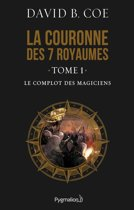 La couronne des 7 royaumes (Tome 1) - Le Complot des magiciens
