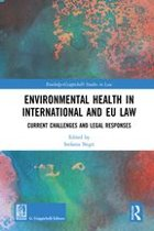 Environmental Health in International and EU Law