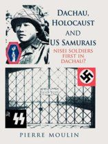 Dachau, Holocaust, and US Samurais