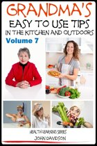 Grandma's Easy to Use Tips In the Kitchen and Outdoors