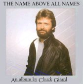 The name above all names (1993 Chuck Girard classic)