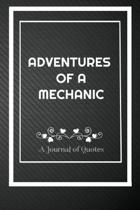 Adventures of A Mechanic: A Journal of Quotes: Perfect Quote Journal for Mechanic gift, 100 Pages 6*9 Inch Journal, Best gift for Mechanic Quote