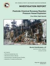 Investigation Report Pesticide Chemical Runaway Reaction Pressure Vessel Explosion