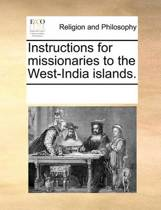 Instructions for Missionaries to the West-India Islands.
