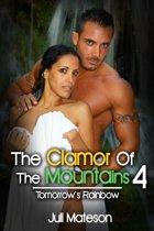 The Clamor Of The Mountains 4: Tomorrow's Rainbow