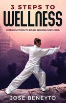 3 Steps to Wellness