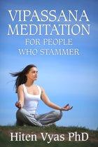 Vipassana Meditation For People Who Stammer (Stutter)