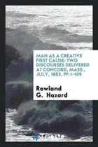 Man as a Creative First Cause